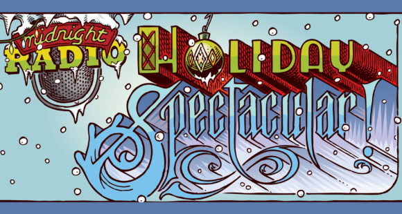 Midnight Radio's Holiday Spectacular coming this December!