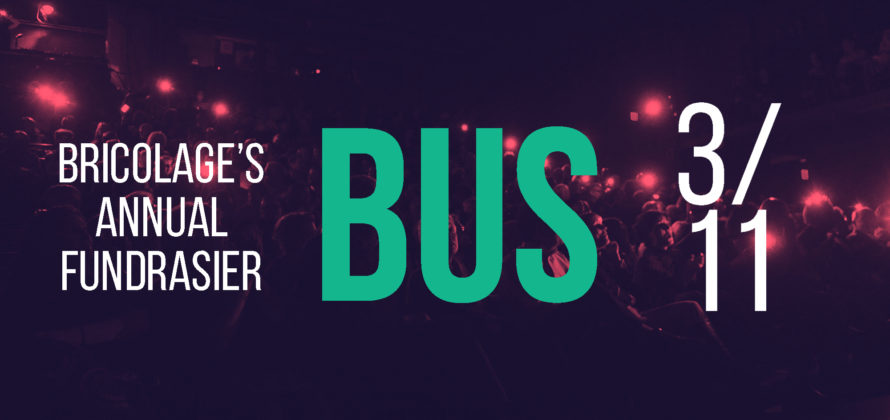 Bricolage's Annual Fundraiser BUS is March 11
