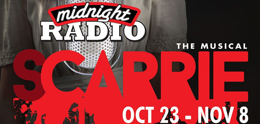 Midnight Radio, Scarrie the Musical , October 23- November 8