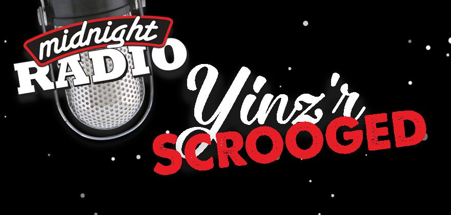 Midnight Radio Yinz'r Scrooged