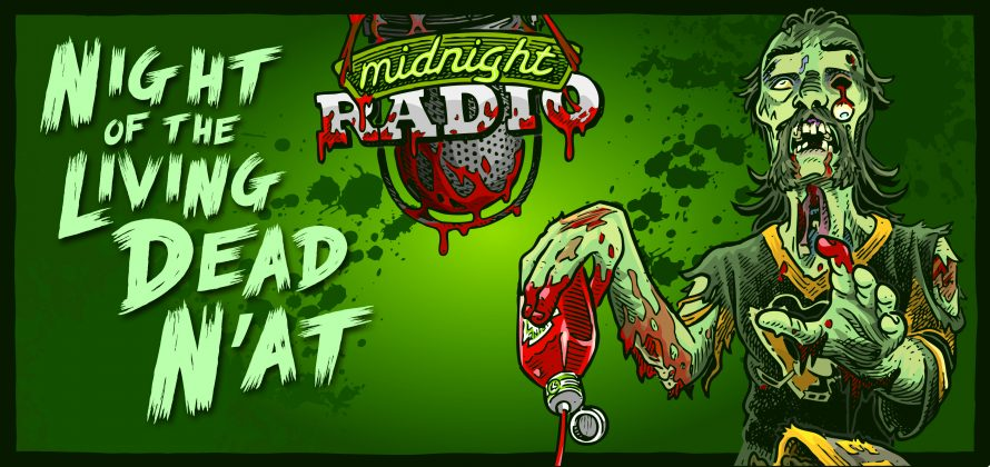 Midnight Radio's Night of the Living Dead N'at