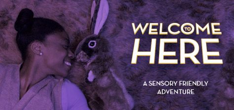 Welcome to Here, A sensory friendly adventure