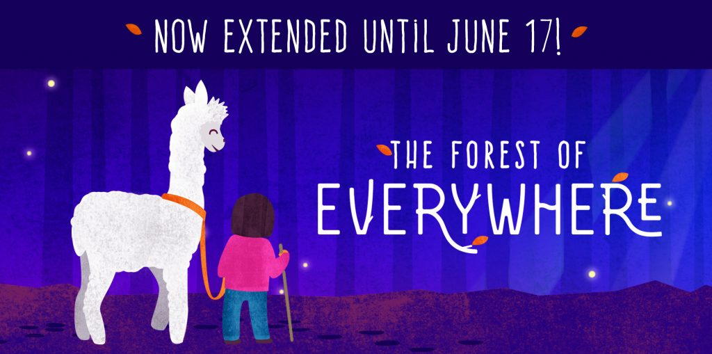 The Forest of Everywhere: Now Extended Until June 17!
