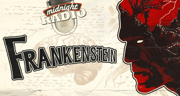 Midnight Radio's Frankenstein