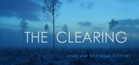 The Clearing: Make way for what is yours