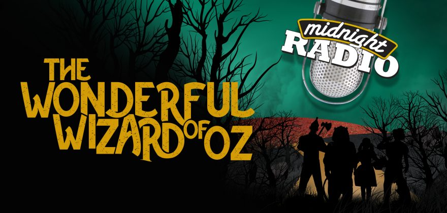 """Silhouetted figures of the Tin Man, Cowardly Lion, Dorothy, and Scarecrow stare down the Yellow Brick Road. In the distance, we see a poppy field against an emerald sky. Text reads: """"Midnight Radio: The Wonderful Wizard of Oz""""."""