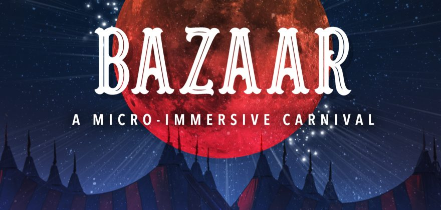 "BAZAAR is in all white, capital, ornate letters with the tagline ""A micro immersive carnival"" beneath. In the background is a night sky, bright stars, and and red-orange moon."