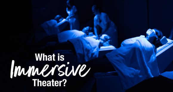 What is Immersive Theater?